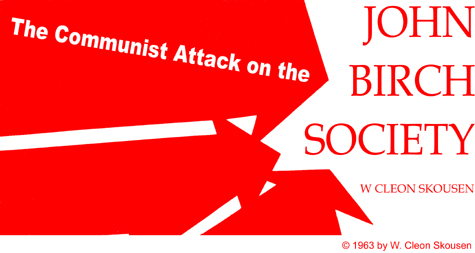 http://science03.herbzinser17.com/wp-content/uploads/2014/08/The-Communist-Attack-On-The-John-Birch-Society.jpg